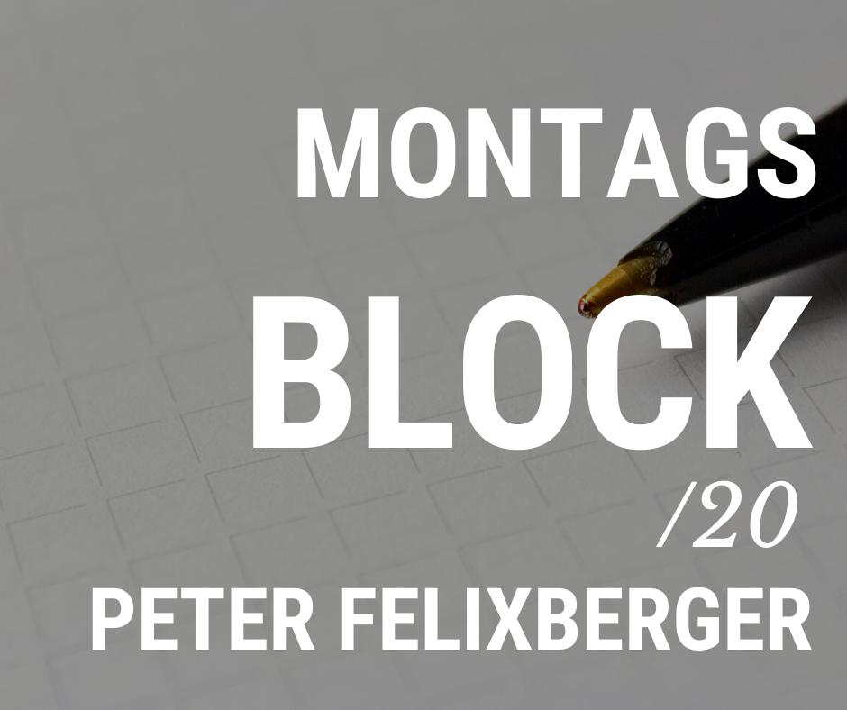 MONTAGSBLOCK /20