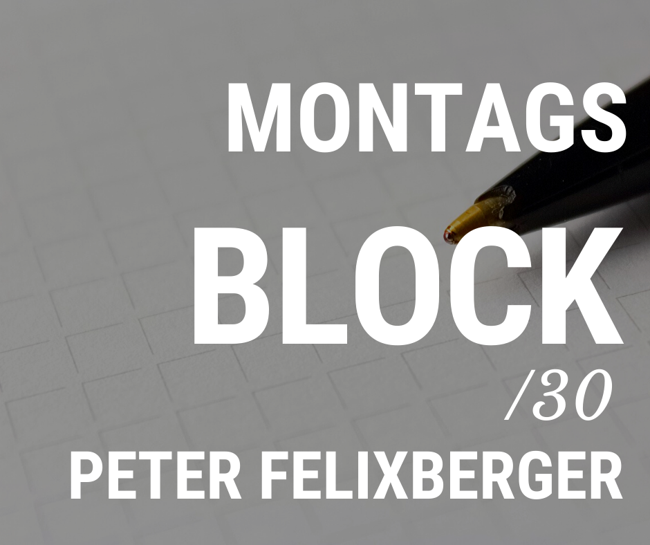 MONTAGSBLOCK /30