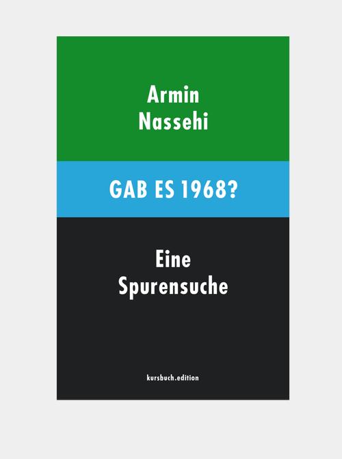 kursbuch.edition. Armin Nassehi - Gab es 1968? Eine Spurensuche. 03/2018