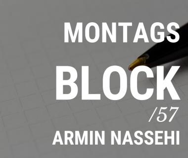 MONTAGSBLOCK /57