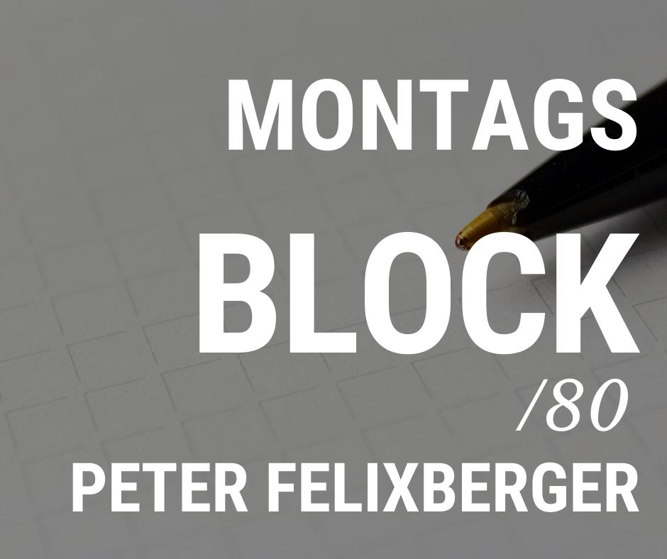 MONTAGSBLOCK /80