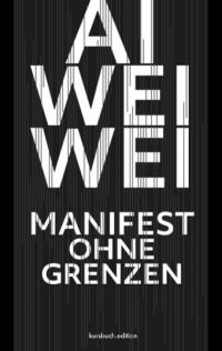 Ai Weiwei – Manifest ohne Grenzen