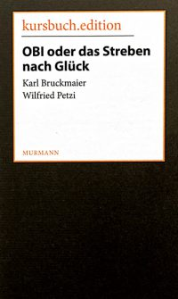 Karl Bruckmaier, Wilfried Petzi: OBI oder das Streben nach Glück