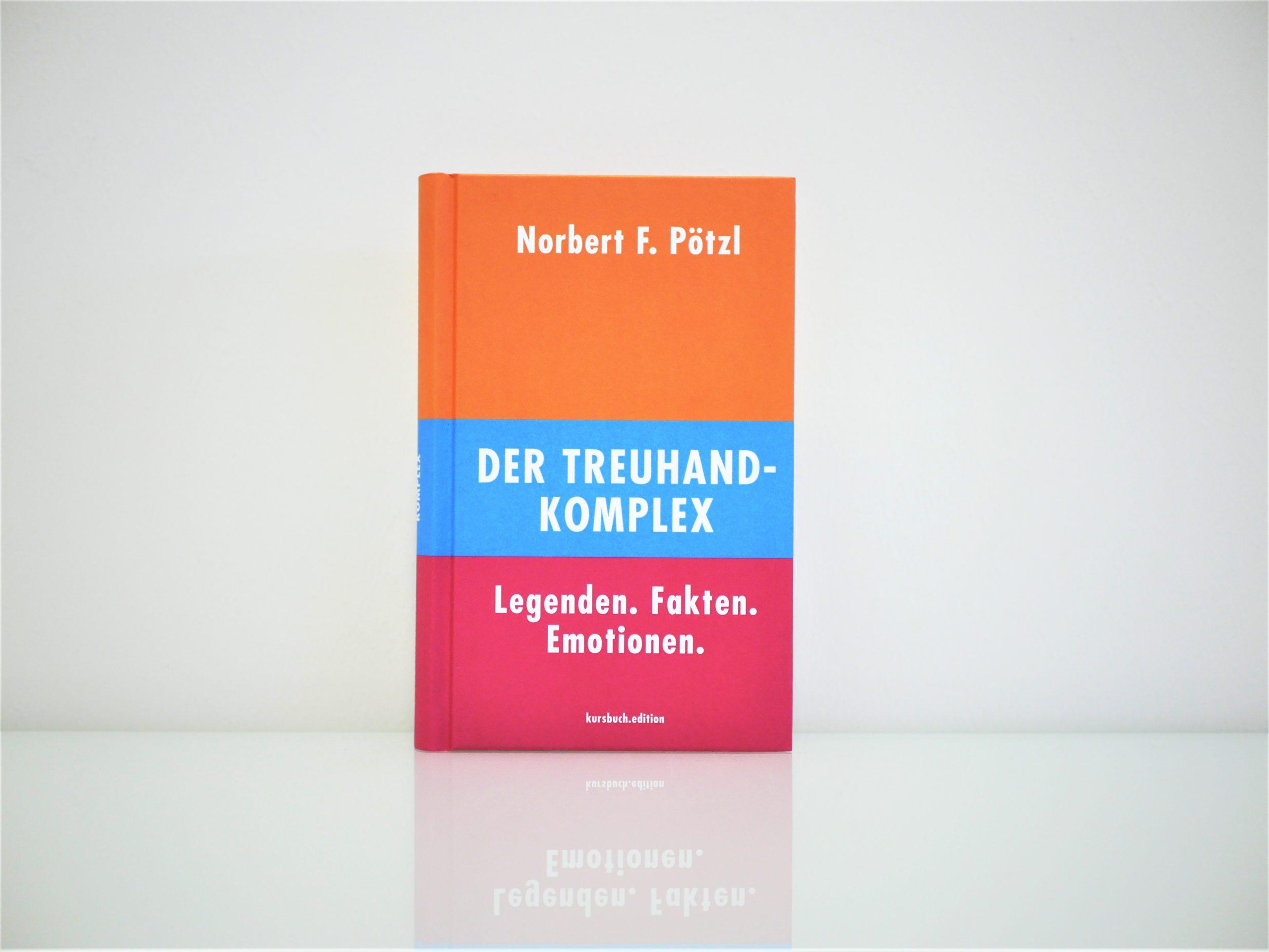 70 Jahre Treuhand-Gründung – Aufarbeitung in »Der Treuhand-Komplex«