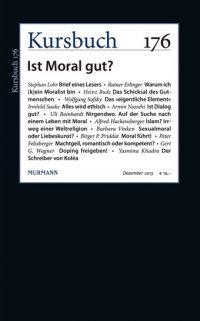 Kursbuch 176 – Ist Moral gut?