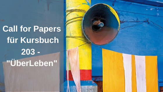 "Call for Papers – Kursbuch 203 ""ÜberLeben"""
